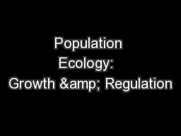 Population Ecology:  Growth & Regulation PowerPoint PPT Presentation