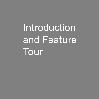 Introduction and Feature Tour