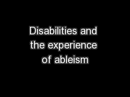 Disabilities and the experience of ableism PowerPoint PPT Presentation