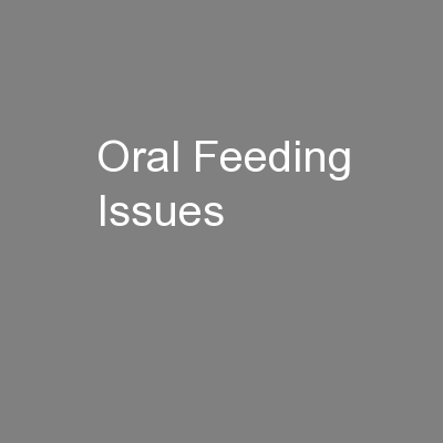 Oral Feeding Issues PowerPoint PPT Presentation
