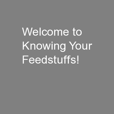 Welcome to Knowing Your Feedstuffs!