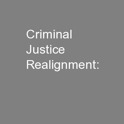 Criminal Justice Realignment: