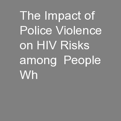 The Impact of Police Violence on HIV Risks among  People Wh PowerPoint PPT Presentation