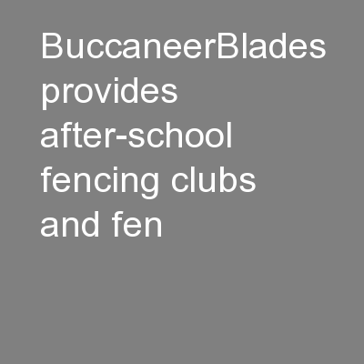 BuccaneerBlades provides after-school fencing clubs and fen