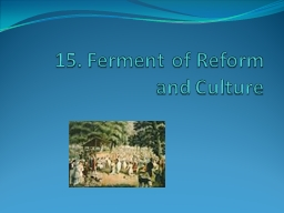 15. Ferment of Reform and Culture