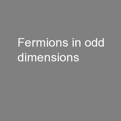 Fermions in odd dimensions PowerPoint PPT Presentation