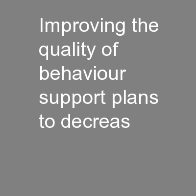 Improving the quality of behaviour support plans to decreas