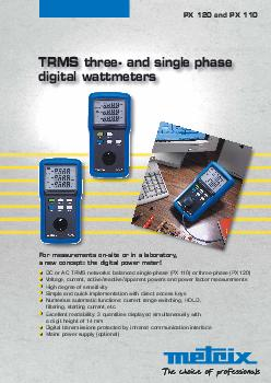 PX  and PX  TRMS three and single phase digital wattmeters For measurements onsite or in a laboratory a new concept the digital power meter DC or AC TRMS networks balanced singlephase PX  or threepha
