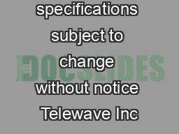 All specifications subject to change without notice Telewave Inc