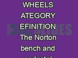 NORTON THE MUSCLE BEHIND THE MACHINE MACHINES USED BENCH AND PEDESTAL WHEELS ATEGORY EFINITION The Norton bench and pedestal wheel line consists of all wheel diameters and arbor sizes abrasive types
