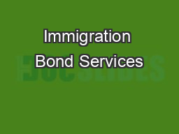 Immigration Bond Services PDF document - DocSlides