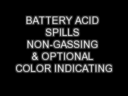 BATTERY ACID SPILLS NON-GASSING & OPTIONAL COLOR INDICATING