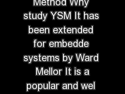 YSMslides The Yourdon WardMellor Structured Method Why study YSM It has been extended for embedde systems by Ward  Mellor It is a popular and wel understood method It is applicable to both large an s