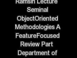 Software Development Methodologies Lecturer Raman Ramsin Lecture  Seminal ObjectOriented Methodologies A FeatureFocused Review Part  Department of Computer Engineering  Software Development Methodolo