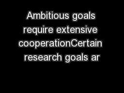 Ambitious goals require extensive cooperationCertain research goals ar PowerPoint PPT Presentation