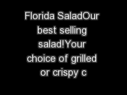 Florida SaladOur best selling salad!Your choice of grilled or crispy c