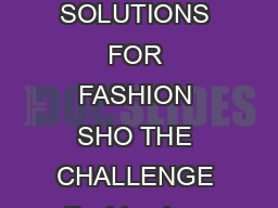 CROWDSOUR ING SOLUTIONS FOR FASHION SHO THE CHALLENGE Fashion is a fastmoving line of business