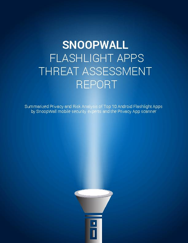 SNOOPWALL FLASHLIGHT APPSTHREAT ASSESSMENT REPORTSummarized Privacy an