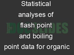 Statistical analyses of flash point and boiling point data for organic PowerPoint PPT Presentation