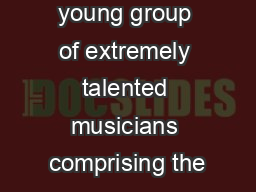 (RAF) is a young group of extremely talented musicians comprising the