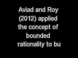 Aviad and Roy (2012) applied the concept of bounded rationality to bu