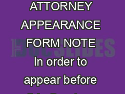 US DISTRICT COURT FOR THE NORTHERN DISTRICT OF ILLINOIS ATTORNEY APPEARANCE FORM NOTE In order to appear before this Court an attorney must either be a member in good standing of this Court s general PowerPoint PPT Presentation