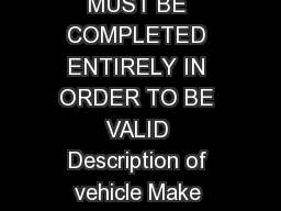 Declaration of Buyer and Seller Regarding Value of Used Vehicle Sold THIS FORM MUST BE COMPLETED ENTIRELY IN ORDER TO BE VALID Description of vehicle Make Model Year Vehicle Identification Number Sel
