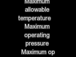 Maximum allowable temperature    Maximum operating pressure Maximum op