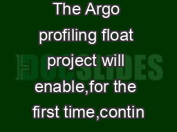 The Argo profiling float project will enable,for the first time,contin