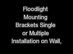 Floodlight Mounting Brackets Single or Multiple Installation on Wall,