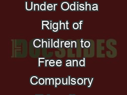 GOVERNMENT OF ODISHA DEPARTMENT OF SCHOOL AND MASS EDUCATION Under Odisha Right of Children to Free and Compulsory Education Rules  every school other than a school established  owned or controlled b