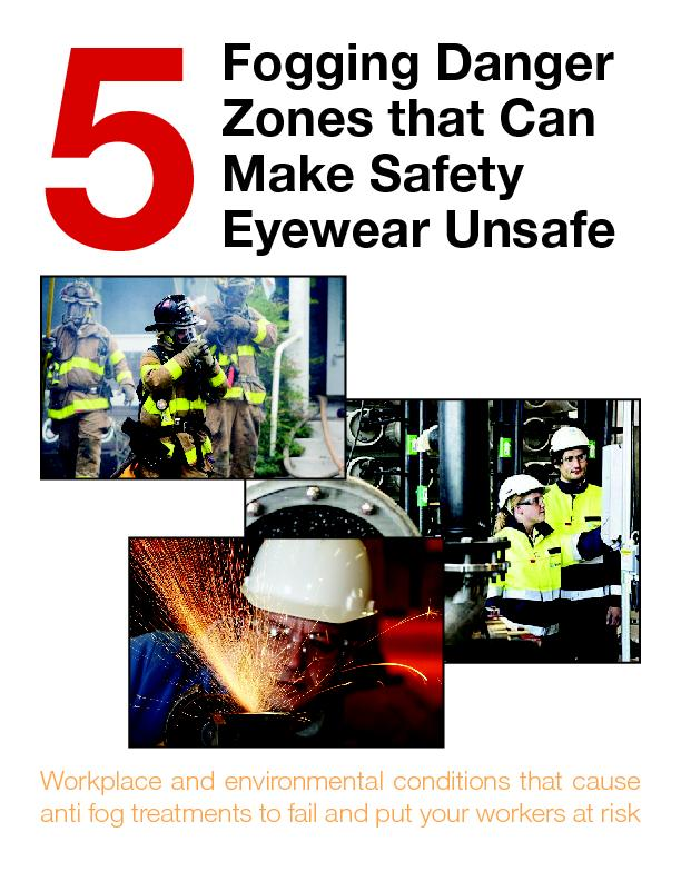 Fogging Danger Zones that Can Make Safety Eyewear UnsafeWorkplace and