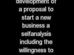 The Entrepreneurship Written Event involves the development of a proposal to start a new business a selfanalysis including the willingness to take risks an analysis of the business situation a descr PowerPoint PPT Presentation