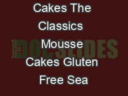 Four Layered Cakes The Classics  Mousse Cakes Gluten Free Sea PowerPoint PPT Presentation