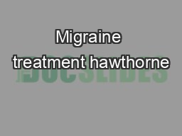 Migraine treatment hawthorne PDF document - DocSlides