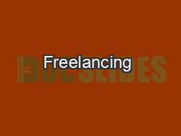 Freelancing & Contracting:  Way to Work