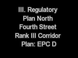 III. Regulatory Plan North Fourth Street Rank III Corridor Plan: EPC D PowerPoint PPT Presentation