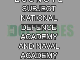 GOVERNMENT OF INDIA PRESS INFORMATION BUREAU P R E S S N O T E SUBJECT NATIONAL DEFENCE ACADEMY AND NAVAL ACADEMY EXAMINATION I   DECLARATION OF FINAL RESULTS THEREOF