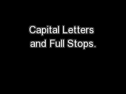 Capital Letters and Full Stops. PowerPoint PPT Presentation