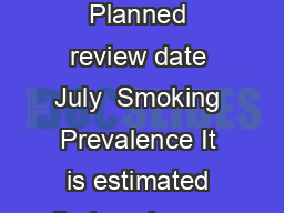 ASH Fact Sheet on young people and smoking Planned review date July  Smoking Prevalence It is estimated that each year around  children in the UK start smoking