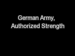 German Army, Authorized Strength PowerPoint PPT Presentation