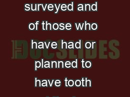 Public Attitudes to Tooth Whitening Regulation   of the public surveyed and  of those who have had or planned to have tooth whitening thought that it should only be carried out by registered trained