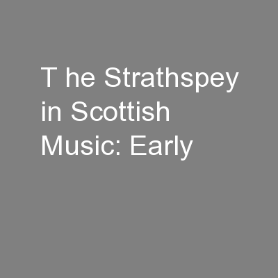 T he Strathspey in Scottish Music: Early