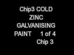 Chip3 COLD ZINC GALVANISING PAINT     1 of 4           Chip 3