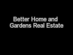 Better Home and Gardens Real Estate PDF document - DocSlides