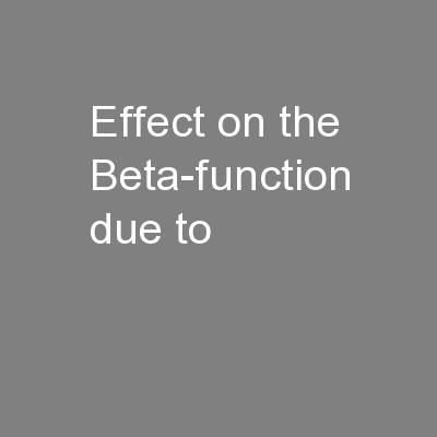 Effect on the Beta-function due to