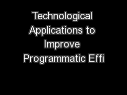 Technological Applications to Improve Programmatic Effi