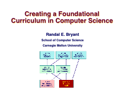 Creating a Foundational Curriculum in Computer Science PowerPoint PPT Presentation