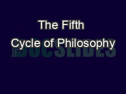 The Fifth Cycle of Philosophy PowerPoint PPT Presentation