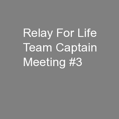 Relay For Life Team Captain Meeting #3